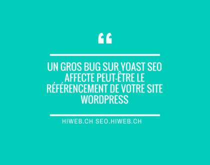 Un gros bug sur Yoast SEO affecte peut-être le référencement de votre site WordPress